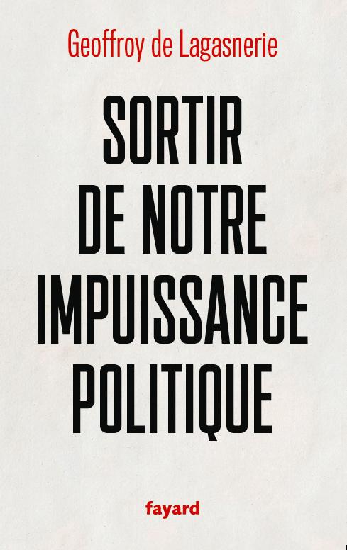 Sortir de notre impuissance politique