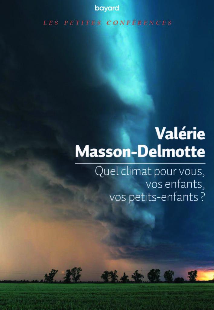 Livre recommandé: Valérie Masson-Delmotte. Quel climat pour vous, vos enfants, vos petits enfants?